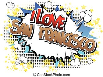 I Love San Francisco - Comic book.