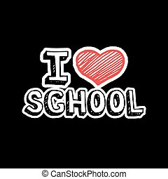 I love school, text with heart sign.
