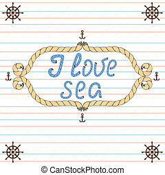 I love sea. Nautical typography poster