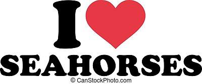 I love seahorses
