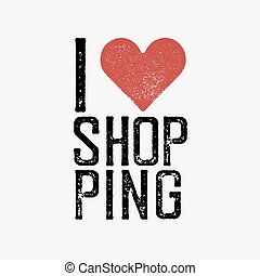"""I love shopping"" text with red heart. T-shirt print design template. Vector illustration. Isolated on white background."
