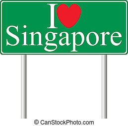 I love Singapore, concept road sign