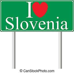 I love Slovenia, concept road sign