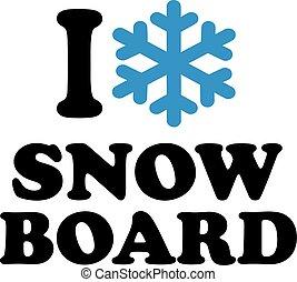 I love snow board