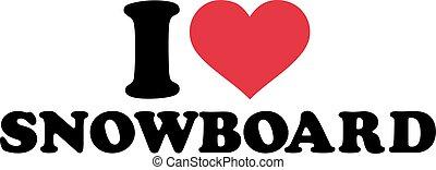 I love snowboard