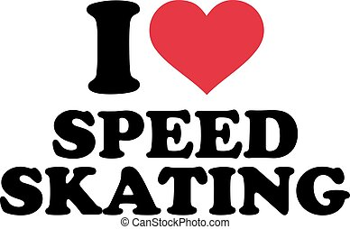 I love speed skating