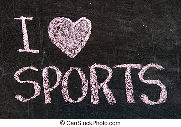 I love sports - text written on a blackboard