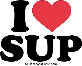 I love sup