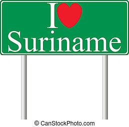 I love Suriname, concept road sign