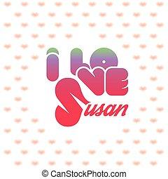 I love Susan
