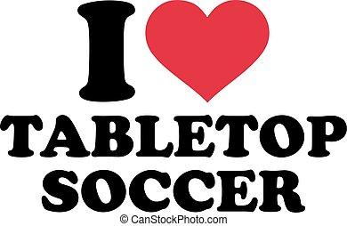 I Love Tabletop Soccer