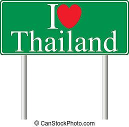 I love Thailand, concept road sign
