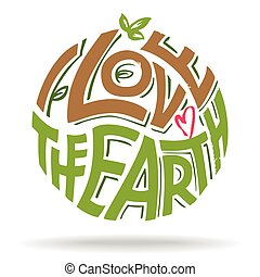I love the Earth hand lettering eco design