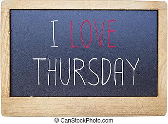 I love Thursday on Blank blackboard isolated on white background