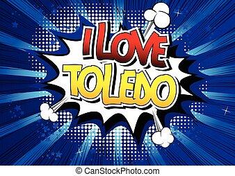 I Love Toledo - Comic book. - I Love Toledo - Comic book...