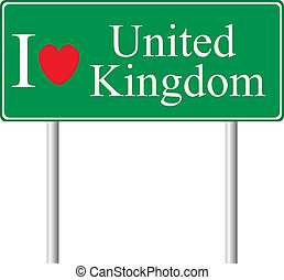I love United Kingdom, concept road sign