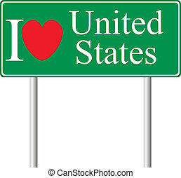 I love United States, concept road sign