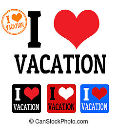 I love Vacation sign and labels on white background, vector illustration