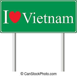 I love Vietnam, concept road sign
