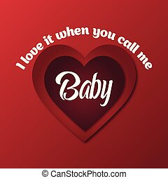 I love when you call me baby typographic card