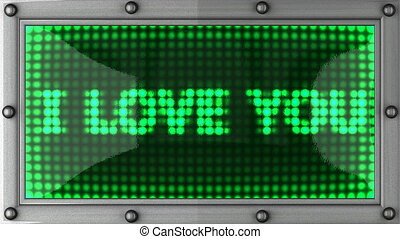 I love you.  announcement on the LED display