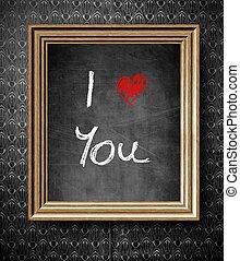 I Love You chalkboard in old wooden frame