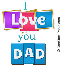 I Love You Dad Colorful Squares