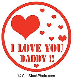 Rubber stamp with text I Love You Daddy, vector illustration