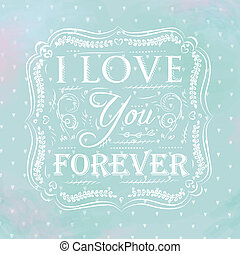 I love you forever - Lovely card in an openwork style - i...
