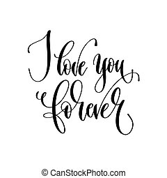 i love you forever - hand lettering inscription text