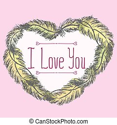 I love you. Greeting card with frame of feathers