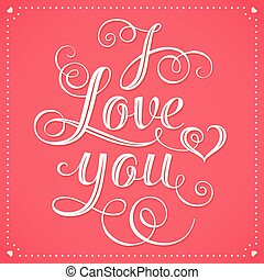 I Love You Hand lettering Greeting