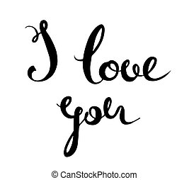 I love you hand lettering. Handmade calligraphy, vector