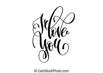 I love you hand lettering inscription