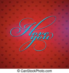 I love you. holiday background with hearts