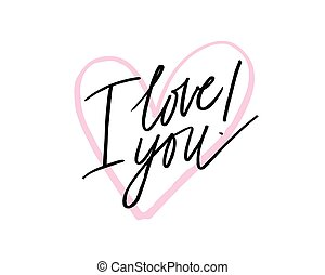 I love you. I heart you. Valentines day calligraphy card. ...