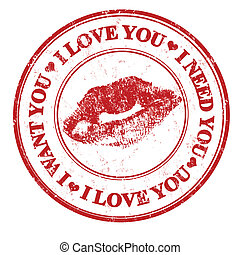 I love you, i want you, i need you stamp - Red grunge rubber...