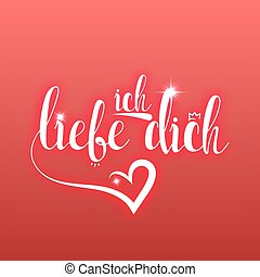 I love you in german greeting card. Ich Liebe Dich -...