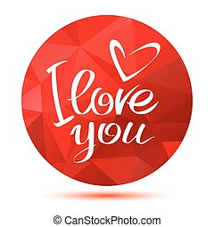 I love you letters with heart on a red polygonal frame isolated on white background.