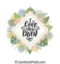 I love you mom. Hand drawn card.