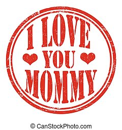 I love you mommy stamp - I love you mommy grunge rubber...