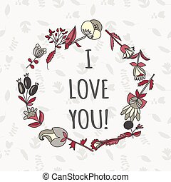 I love you postcard. Cute retro vector card with flowers. Vintage floral background with plants