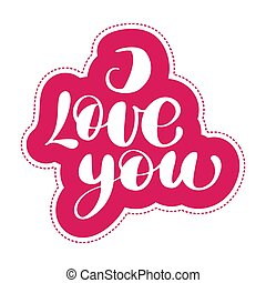 I Love you postcard. Phrase for Valentines day. Ink illustration. Modern brush hand written lettering calligraphy