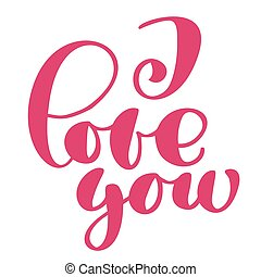 I Love you taxt postcard. Phrase for Valentines day. Ink illustration. Modern brush calligraphy. Isolated on white background