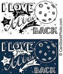 I love you to the moon and back. Hand drawn lettering sign.