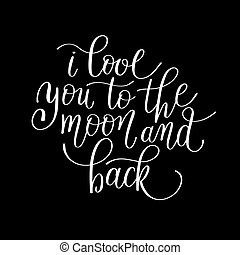 i love you to the moon and back handwritten calligraphy...