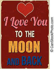 I love you to the moon and back retro poster (Romantic quote for Valentines day)