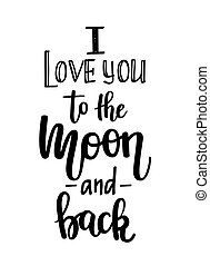 I love you to the moon and back vector calligraphy