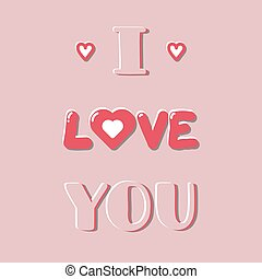 I love you, valentine's day greeting card with hearts.