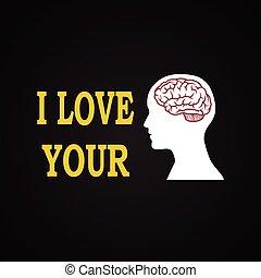I love your brain